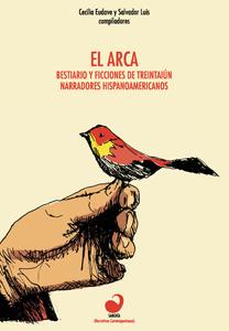 Portada El arca. Bestiario y ficciones de treintaiún narradores hispanoamericanos