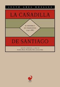Portada La Cañadilla de Santiago. Su historia y sus tradiciones. 1541-1887