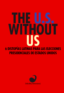 Portada The U. S. Without Us: 6 distopías latinas para las elecciones presidenciales de Estados Unidos