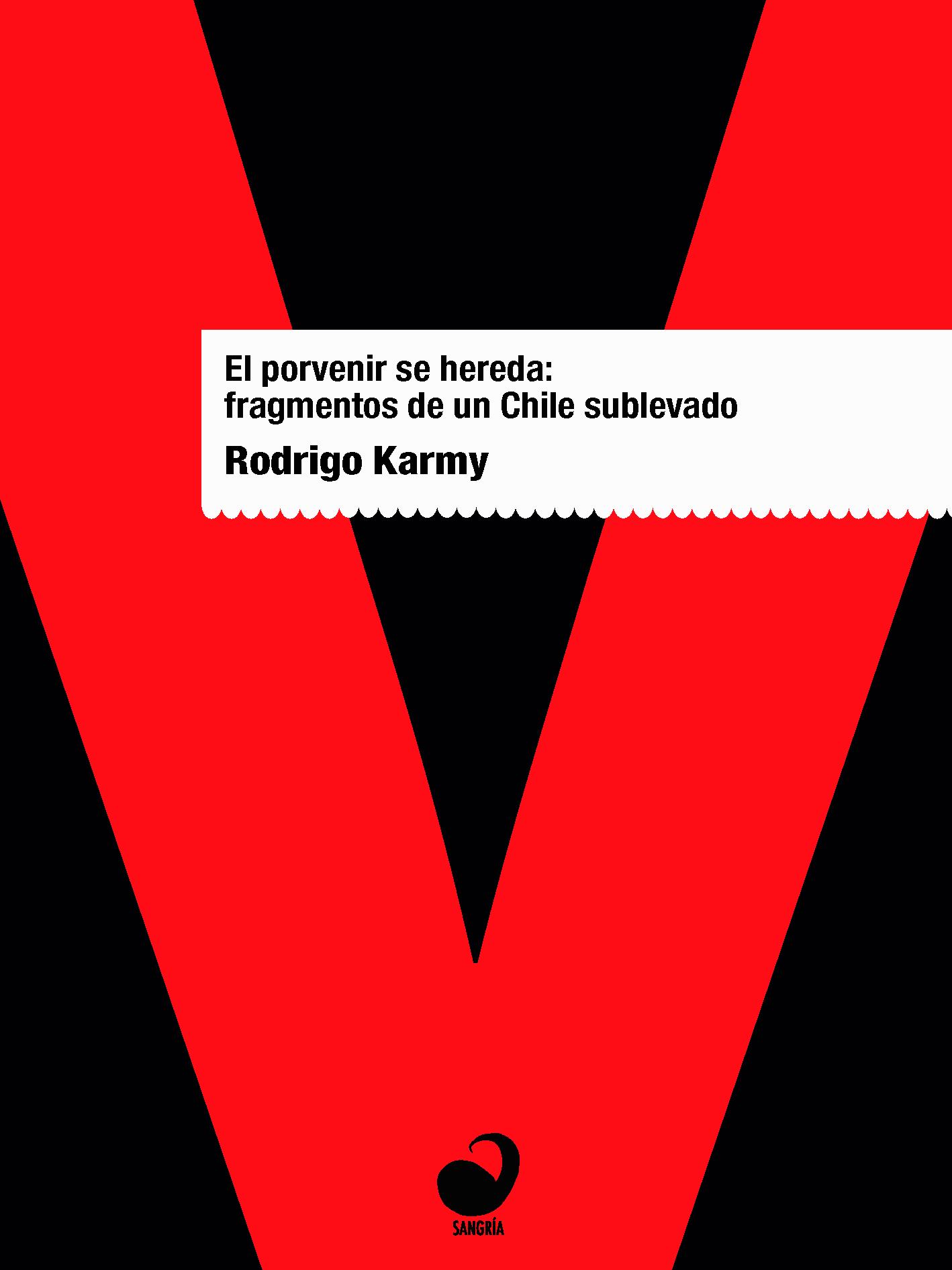 El porvenir se hereda - Portada - Rodrigo Karmy y Sangría Editora